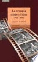 Libro de La Cruzada Contra El Cine (1940 1975)