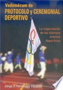 Libro de VademÉcum De Protocolo Y Ceremonial Deportivo