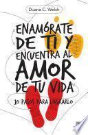 Libro de Enamórate De Ti Y Encuentra Al Amor De Tu Vida
