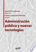 Libro de Administración Pública Y Nuevas Tecnologías