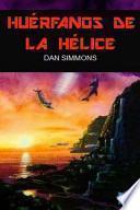 Libro de Los Cantos De Hyperion 5   Huérfanos De La Hélice