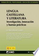Libro de Lengua Castellana Y Literatura. Investigación, Innovación Y Buenas Prácticas