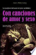 Libro de Con Canciones De Amor Y Sexo. La Aventura De Buscar El Amor Verdadero