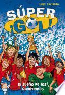 Libro de El Sueño De Los Campeones (súper ¡gol! 1)