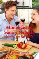 Libro de Alimentacin Sana Y Natural Atrvete A Ser Feliz!