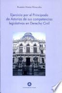Libro de Ejercicio Por El Principado De Asturias De Sus Competencias Legislativas En Derecho Civil