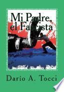 Libro de Mi Padre, El Fascista
