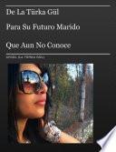 Libro de De La Türka Gül Para Su Futuro Marido Que Aun No Conoce