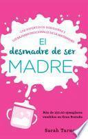 Libro de El Desmadre De Ser Madre