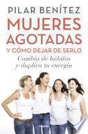 Libro de Mujeres Agotadas Y Cómo Dejar De Serlo