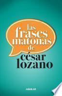 Libro de Las Frases Matonas De Cesar Lozano