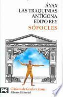 Libro de Ayax, Las Traquinias, Antigona Y Edipo Rey / Ajax, The Trachiniae, Antigone And Oedipus Rex