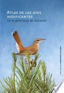 Libro de Atlas De Las Aves Nidificantes En La Provincia De Alicante