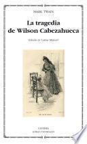 Libro de La Tragedia De Wilson Cabezahueca