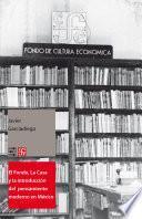 Libro de El Fondo, La Casa Y La Introducción Del Pensamiento Moderno Y Universal Al Español