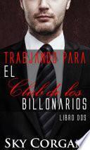 Libro de Trabjando Para El Club De Los Billonarios: Libro Dos