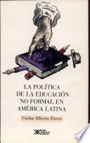 Libro de La Política De La Educación No Formal En América Latina