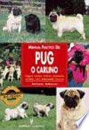 Libro de Manual Práctico Del Pug O Carlino