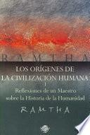 Libro de Los Origenes De La Civilizacion Humana/ The Origins Of The Human Civilization