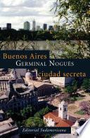 Libro de Buenos Aires, Ciudad Secreta