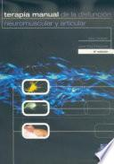 Libro de Terapia Manual De La DisfunciÓn Neuromuscular Y Articular