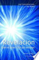 Libro de Las Comunicaciones De Josef: Revelacion. Quién Es Usted Y Por Qué Está Aquí