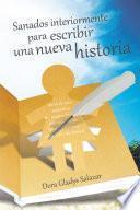 Libro de Sanados Interiormente Para Escribir Una Nueva Historia