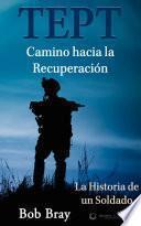 Libro de Tept Camino Hacia La Recuperación: La Historia De Un Soldado