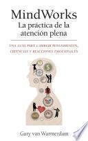 Libro de Mindworks La Práctica De La Atención Plena