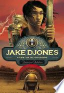 Libro de Alma De Gladiador (jake Djones 2)