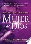 Libro de Oraciones Y Declaraciones Para La Mujer De Dios / Prayers And Declarations For The Woman Of God