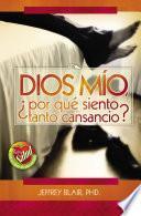Libro de Dios Mio, Àpor QuŽ Siento Tanto Cansancio?
