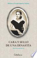 Libro de Cara Y Sello De Una Dinastía (novela De Facto)