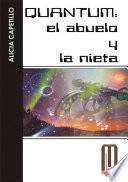 Libro de Quantum El Abuelo Y La Nieta