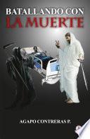 Libro de Batallando Con La Muerte