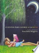 Libro de Cuentos Para Leerle A La Luna