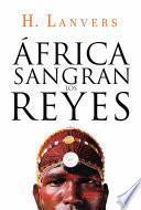 Libro de África. Sangran Los Reyes (serie África)