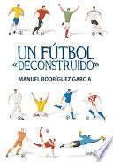 Libro de Un Fútbol  Deconstruido