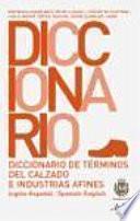 Libro de Diccionario De Términos Del Calzado E Industrias Afines