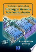 Libro de Construcción De Estructuras. Hormigón Armado. Detalles Constructivos Y Perspectivas.