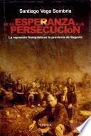 Libro de De La Esperanza A La Persecución