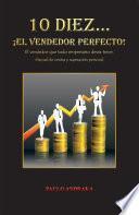 Libro de 10 Diez… ¡el Vendedor Perfecto!