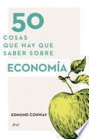 Libro de 50 Cosas Que Hay Que Saber Sobre Economía