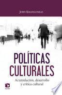 Libro de Políticas Culturales. Acumulación, Desarrollo Y Crítica Cultural