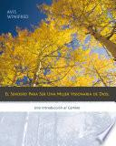 Libro de El Sendero Para Ser Una Mujer Visionaria De Dios: Una Introducción Al Camino