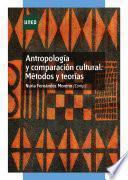 Libro de Antropología Y Comparación Cultural: Métodos Y Teorías