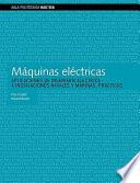 Libro de Mquinas Elctricas. Aplicaciones De Ingeniera Elctrica A Instalaciones Navales Y Marinas. Prcticas