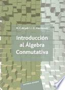 Libro de Introducción Al álgebra Conmutativa