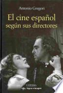 Libro de El Cine Español Según Sus Directores