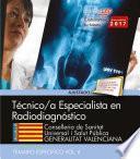 Libro de Técnicos Especialistas En Radiodiagnóstico. Conselleria De Sanitat Universal I Salut Pública. Generalitat Valenciana. Temario Específico. Vol. Ii